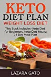 #10: Keto Diet Plan: Weight Loss Diet: This Book Includes- Keto Diet for Beginners, Keto Diet Meals: 21 Day Meal Plan