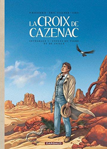 Croix de Cazenac (La) - Intégrales - tome 3 - Croix de Cazenac Int. 3 (Cycle du Tigre et de L'Aigle)