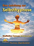 Meditation Hypnose Entspannung: Eine Anleitung zur Selbsthypnose (Tiefentspannung 2)