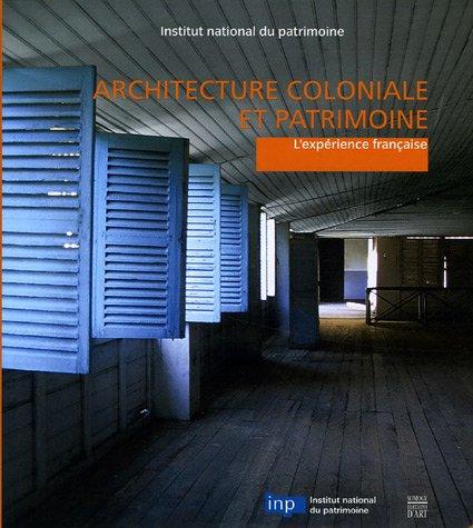 Architecture coloniale et patrimoine : L'expérience française