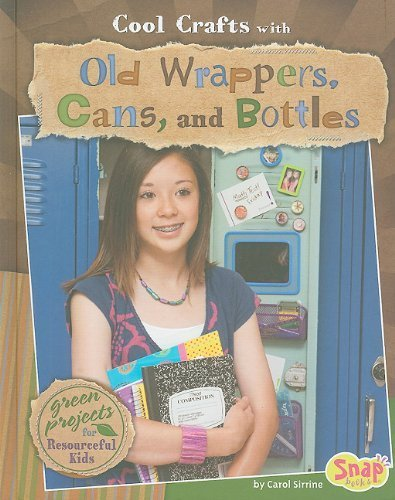 Cool Crafts with Old Wrappers, Cans, and Bottles: Green Projects for Resourceful Kids (Green Crafts) by Carol Sirrine (2010-01-01)