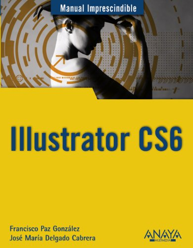 Illustrator CS6 (Manuales Imprescindibles)