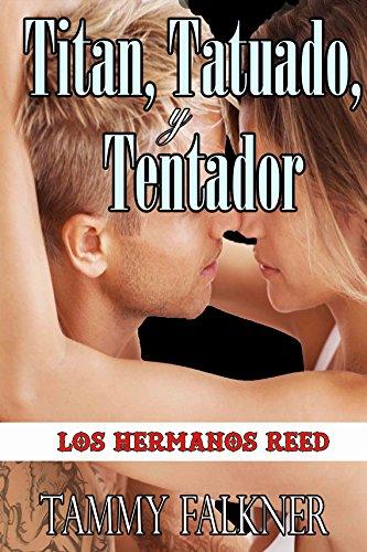 Titan, Tatuado, y Tentador (Los Hermanos Reed nº 1) eBook: Falkner ...