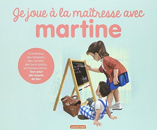Je joue à la maitresse avec Martine : Avec des tampons, des carnets, un tableau blanc et un livre