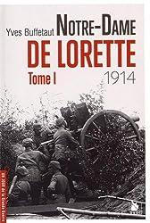 Notre-Dame de Lorette - Tome I: 1914.