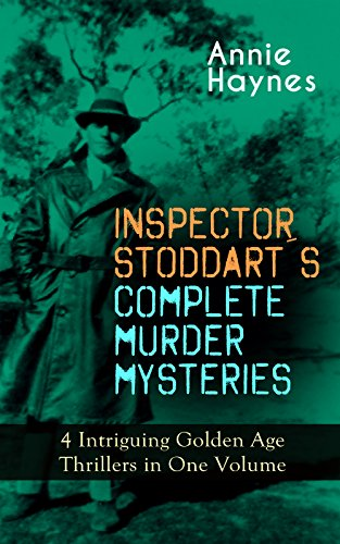 INSPECTOR STODDART'S COMPLETE MURDER MYSTERIES – 4 Intriguing Golden Age Thrillers in One Volume: Including The Man with the Dark Beard, Who Killed Charmian ... & The Crystal Beads Murder (English Edition) por Annie Haynes