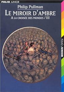 """Afficher """"A la croisée des mondes n° 3 Le Miroir d'ambre"""""""