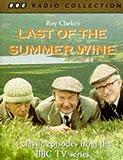Last of the Summer Wine: Starring Bill Owen, Peter Sallis & Brian Wilde v.1 (BBC Radio Collection)