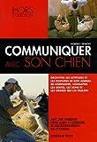Communiquer avec son chien / Florence Desachy | Desachy, Florence. Auteur