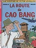 Victor Levallois, tome 2 - La route de Cao Bang