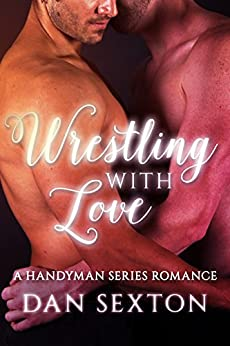 Wrestling with Love: Coming of Age Gay Romance (English Edition) par [Sexton, Dan]