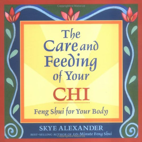the-care-and-feeding-of-your-chi-feng-shui-for-your-body