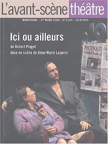 L'Avant-Scène théâtre, N° 1107, Mars 2002 : Ici ou ailleurs