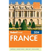 Fodor's France 2014 (Full-color Travel Guide)