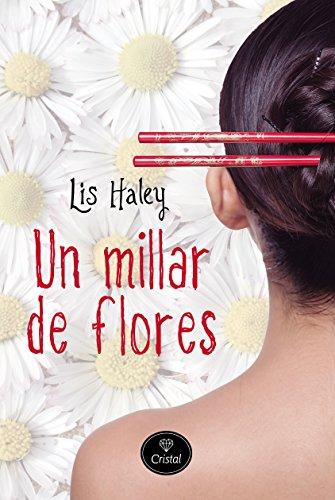 Un millar de flores par Lis Haley