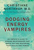 Dodging Energy Vampires: An Empath's Guide to Evading Relationships That Drain You an...