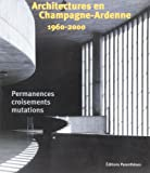 L'architecte en Champagne-Ardenne depuis 1960
