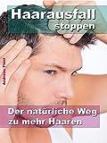 Haarausfall stoppen –  Der natürliche Weg zu mehr Haaren