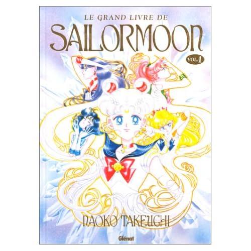 Le Grand Livre de SailorMoon. Tome 1