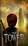 The Tower: PSIONIC Book Two (Psionic Pentalogy 2)