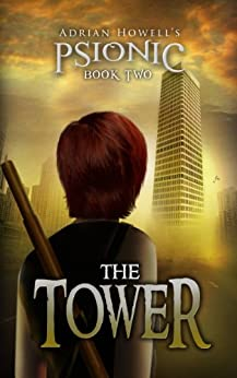 The Tower (Psionic Pentalogy Book 2) (English Edition) di [Howell, Adrian]