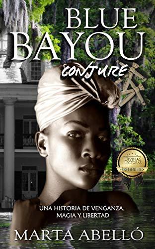 Blue Bayou: Conjure por Marta Abelló
