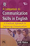 A Companion to Communication Skills in English: A Practical Approach to Improving Pronunciation