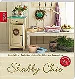Shabby Chic: Materialien - Techniken - Ideen für Möbel und Accessoires (Trendwerkbuch)