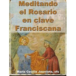 Meditando el Rosario en clave franciscana.
