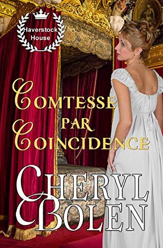 Comtesse par coïncidence (Haverstock House t. 3) par Cheryl Bolen