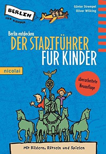 Preisvergleich Produktbild Berlin entdecken: Der Stadtführer für Kinder. 8. aktualisierte Neuauflage