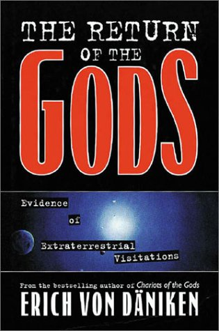 The Return of the Gods: Evidence of Extraterrestrial Visitations - (German) - Erich Von Daniken,Erich Von DÂ¿niken