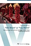 Mei Wenti or You Wenti: Overcoming cross cultural challenges in the Chines working environment