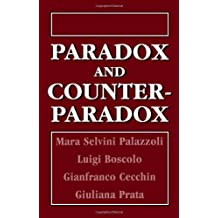 Paradox and Counterparadox: A New Model in the Therapy of the Family in Schizophrenic Transaction by Mara Selvini Palazzoli, Luigi Boscolo (1985) Hardcover