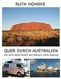Quer durch Australien - mit dem Wohnmobil von Darwin nach Sydney by Ruth H??hnke (2007-07-24)