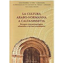 La cultura arabonormanna a Caltanissetta : recupero etnoantropologico urbanistico e dei beni architettonici