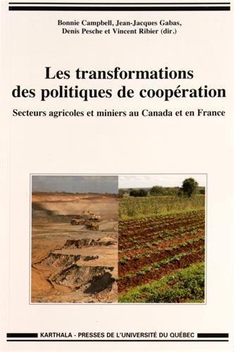 Les Transformations des Politiques de Cooperation. Secteurs Agricoles et Miniers au Canada et en Fra