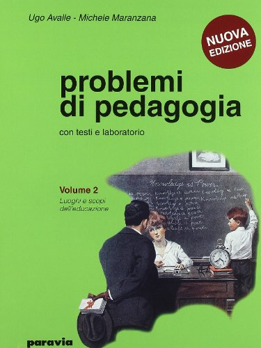 Problemi di pedagogia. Per i Licei e gli Ist. magistrali: 2