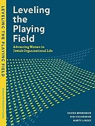 Leveling the Playing Field: Advancing Women in Jewish Organizational Life