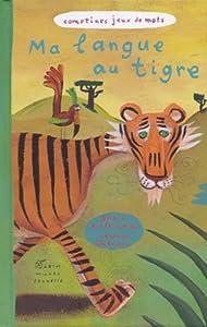 "Afficher ""Ma langue au tigre"""