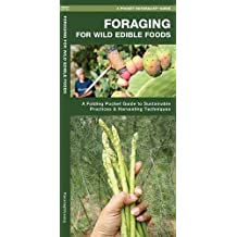 Foraging for Wild Edible Foods: A Folding Pocket Guide to Sustainable Practices & Harvesting Techniques (Duraguide)