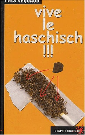 Vive le haschisch !!! par Y Vequaud