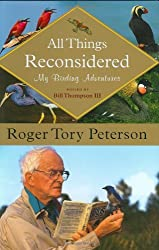 All Things Reconsidered: My Birding Adventures by Roger Tory Peterson (2006-11-01)