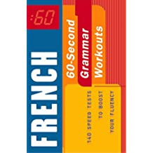 French: 60-Second Grammar Workouts : 140 Speed Tests to Boost Your Fluency