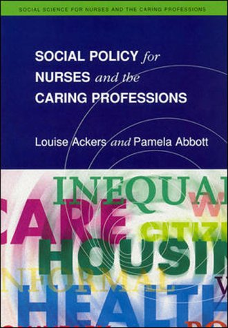 Social Policy for Nurses and the Caring Professions (Social Science for Nurses & the Caring Professions)