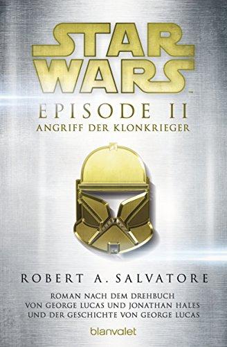 Star Wars - Episode II: Angriff der Klonkrieger - Roman nach der Geschichte von George Lucas und dem Drehbuch von George Lucas und Jonathan Hales (Filmbücher 2) (Clone Wars Padme)