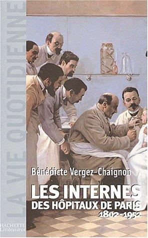 Les Internes des hôpitaux de Paris par Chainon. Vergez