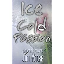 Ice Cold Passion: and other stories