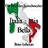 Die Bibel der Feinschmecker: Italia - mia Bella