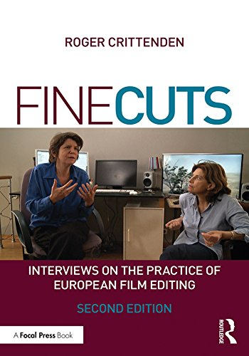 Fine Cuts: Interviews on the Practice of European Film Editing